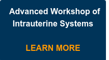 Advanced Workshop of Intrauterine Systems