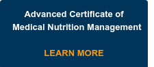 Advanced Certificate of Medical Nutrition Management
